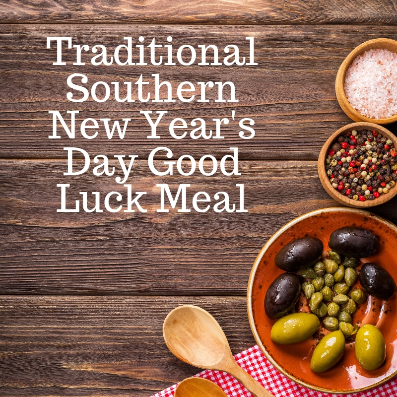 Traditional Southern New Year S Day Good Luck Meal